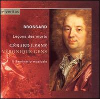 Brossard: Leçons des morts - Gérard Lesne (counter tenor); Il Seminario Musicale; Véronique Gens (soprano)
