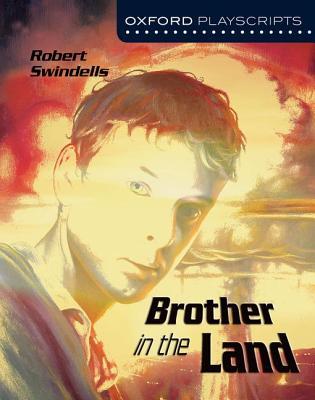 Brother in the Land - Swindells, Robert