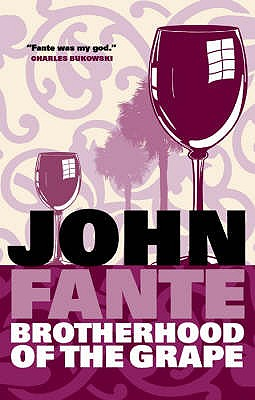 Brotherhood Of The Grape - Fante, John