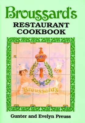Broussard's Restaurant Cookbook (Old) - Preuss, Gunter, and Preuss, Evelyn