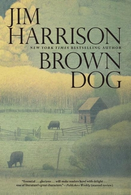 Brown Dog: Novellas - Harrison, Jim