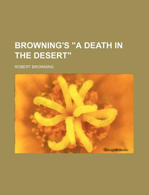 Browning's a Death in the Desert - Browning, Robert