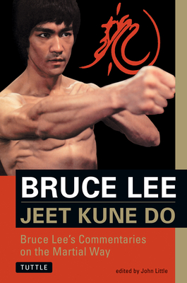 Bruce Lee Jeet Kune Do: Bruce Lee's Commentaries on the Martial Way - Lee, Bruce, and Little, John (Editor)