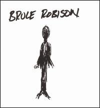 Bruce Robison - Bruce Robison