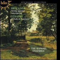 Bruckner: String Quintet; Intermezzo; Strauss: Prelude to Capriccio - Michael Stirling (cello); Raphael Ensemble