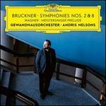 Bruckner: Symphonies Nos. 2 & 8; Wagner: Meistersinger Prelude