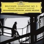 Bruckner: Symphony No. 3; Wagner: Tannhäuser Overture