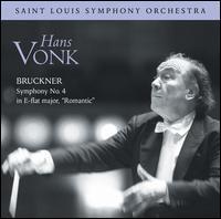 "Bruckner: Symphony No. 4 ""Romantic"" - Saint Louis Symphony Orchestra; Hans Vonk (conductor)"