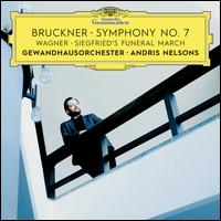 Bruckner: Symphony No. 7; Wagner: Siegfried's Funeral March - Leipzig Gewandhaus Orchestra; Andris Nelsons (conductor)