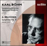 Bruckner: Symphony No. 8 in C minor - Bavarian Radio Symphony Orchestra; Karl Böhm (conductor)
