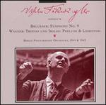 Bruckner: Symphony No. 9; Wagner: Prelude & Liebestod from Tristan & Isolde