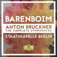 Bruckner: The Complete Symphonies - Staatskapelle Berlin; Daniel Barenboim (conductor)