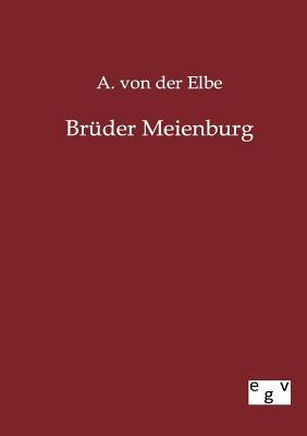 Bruder Meienburg - Von Der Elbe, A