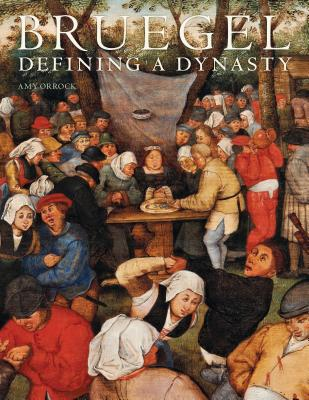 Bruegel: Defining a Dynasty - Orrock, Amy