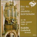Bruhns & Buxtehude: Organ Works