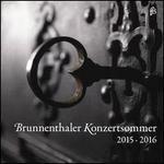 Brunnenthaler Konzertsommer, 2015-2016