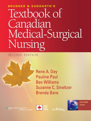 Brunner and Suddarth's Textbook of Canadian Medical-Surgical Nursing - Day, Rene A, PhD, RN, and Paul, Pauline, and Williams, Bev