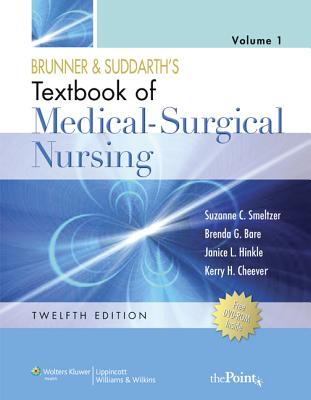 Brunner and Suddarth's Textbook of Medical-Surgical Nursing: 2 Volume Set - Smeltzer, Suzanne C, Rnc, Edd, Faan, and Bare, Brenda, and Hinkle, Janice L, PhD, RN