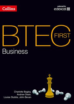 BTEC First Business: Student Book - Bagley, Charlotte, and Deans, Andrew, and Stubbs, Louise