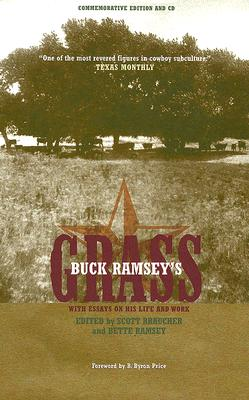 Buck Ramsey's Grass: With Essays on His Life and Work - Ramsey, Buck, and Braucher, Scott (Editor), and Ramsey, Bette (Editor)