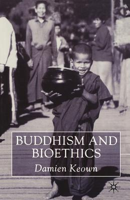 Buddhism and Bioethics - Keown, Damien