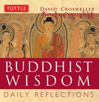 Buddhist Wisdom: Daily Reflections - Crosweller, David