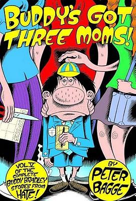 Buddy's Got Three Moms: Hate Col. Vol. 5 - Bagge, Peter