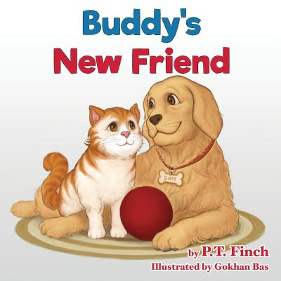 Buddy's New Friend: A Children's Picture Book Teaching Compassion for Animals - Finch, P T, and Mullen, Jody (Editor)