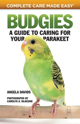 Budgies: A Guide to Caring for Your Parakeet - Davids, Angela