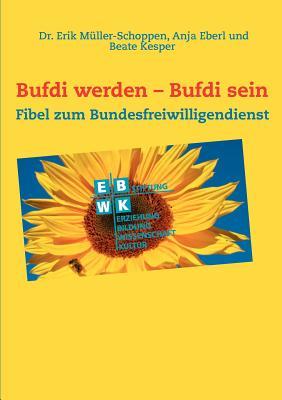 Bufdi Werden - Bufdi Sein - M Ller-Schoppen, Erik, and Eberl, Anja, and Kesper, Beate
