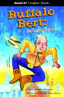 Buffalo Bert: The Cowboy Grandad - Morgan, Michaela