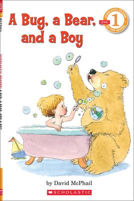 Bug, a Bear, and a Boy - McPhail, David M
