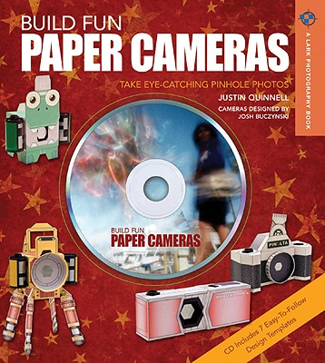 Build Fun Paper Cameras: Take Eye-Catching Pinhole Photos - Quinnel, Justin