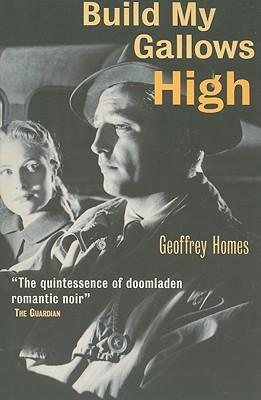 Build My Gallows High - Homes, Geoffrey