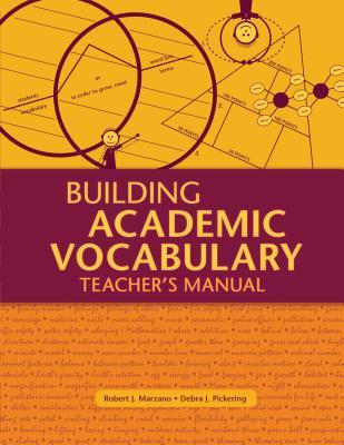 Building Academic Vocabulary: Teacher's Manual - Marzano, Robert J, Dr., and Pickering, Debra J