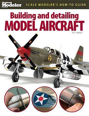 Building and Detailing Model Aircraft - Hawkey, Pat