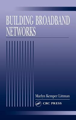 Building Broadband Networks - Littman, Marilyn Kemper
