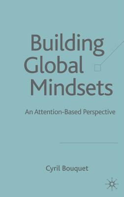 Building Global Mindsets: An Attention-Based Perspective - Bouquet, C