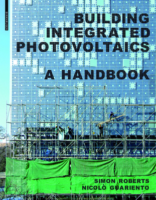 Building Integrated Photovoltaics: A Handbook - Roberts, Simon, and Guariento, Nicolo