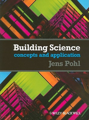 Building Science: Concepts and Application - Pohl, Jens