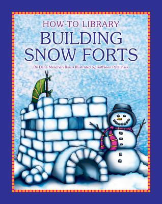 Building Snow Forts - Rau, Dana Meachen