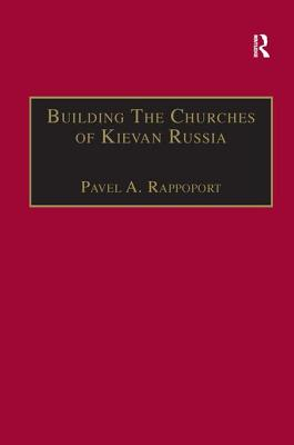 Building the Churches of Kievan Russia -