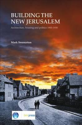 Building the New Jerusalem: Architecture, Housing and Politics 1900-1930 (EP 82) - Swenarton, Mark