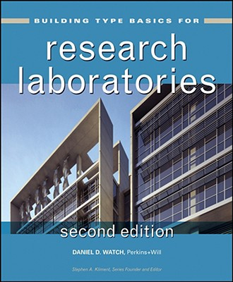 Building Type Basics for Research Laboratories - Watch, Daniel D, and Kliment, Stephen A, and Perkins & Will