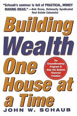 Building Wealth One House at a Time - Schaub, John W