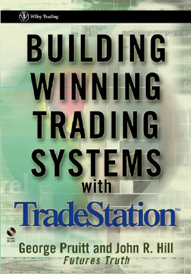 Building Winning Trading Systems with Tradestation - Pruitt, George, and Hill, John R