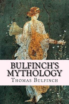Bulfinch's Mythology - Bulfinch, Thomas