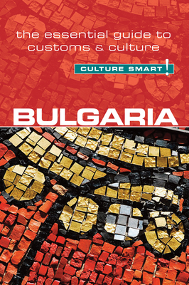 Bulgaria - Culture Smart! - Tzvetkova, Juliana