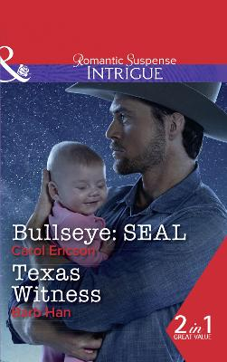 Bullseye: Seal: Bullseye: Seal (Red, White and Built, Book 3) / Texas Witness (Cattlemen Crime Club, Book 5) - Ericson, Carol, and Han, Barb