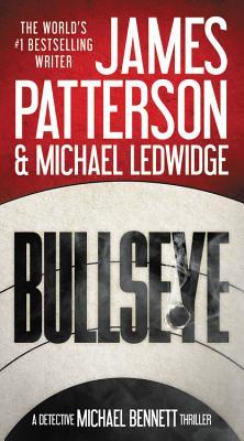 Bullseye - Patterson, James, and Ledwidge, Michael